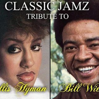 Classic Jamz *Phyllis Hyman & Bill Withers Tribute* 7-8-17
