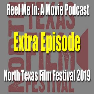 Extra Episode: North Texas Film Festival 2019
