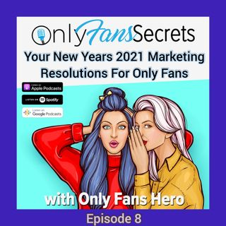 Your New Years 2021 Marketing Resolutions For OnlyFans