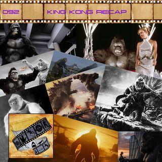 FF: 092: King Kong Recap