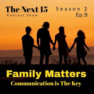 Family Matters:Communication is the Key