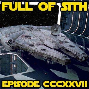 Episode CCCXXVII: Star Wars Passion