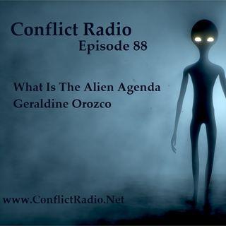 Episode 88  What Is The True Alien Agenda with Geraldine Orozco