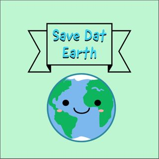 Episode 1- Save Dat Earth: Plastic