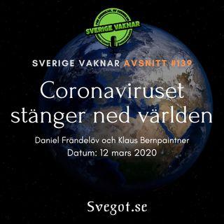 139. Coronaviruset stänger ned världen