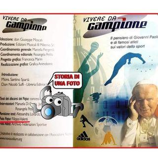 """Pillole di Storia di una foto con Filippo """"La fortuna di una sua foto scattata a Papa Giovanni Paolo II"""""""