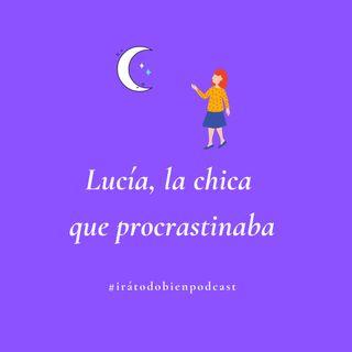 Lucía, la chica que procrastinaba