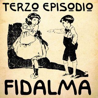 Episodio 03 - Fidalma