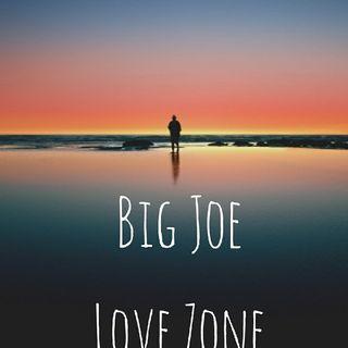 Big Joe Love Zone