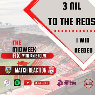 Liverpool Go Fourth  |  Burnley 0 v Liverpool 3 | Midweek FIx