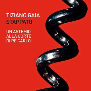 """Tiziano Gaia """"Stappato"""""""