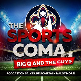 THe Sports Coma #285 Saints VS Bucs Recap & More