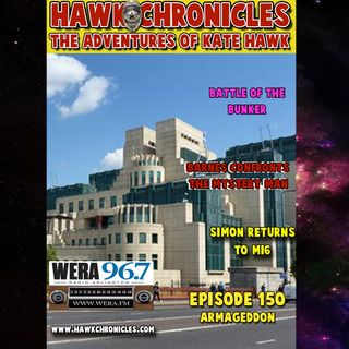 "Episode 150Hawk Chronicles ""Armageddon"""