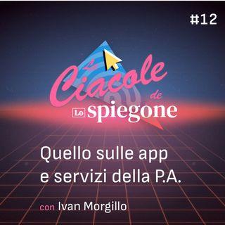 12. Ciàcole sul software in Italia e nella PA — con Ivan Morgillo