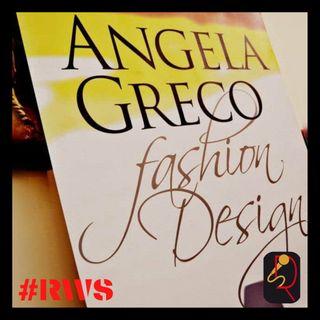 "INTERVISTA ANGELA GRECO - ""ANGELA GRECO FASHION DESIGNER"""
