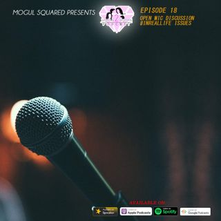 Woman 2 Woman Podcast - Ep. 18: Open Mic Discussion #InRealLife Issues