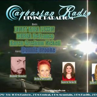 Donnie Brooke ~ 07/18/20 ~ Divine Paradigm ~ Hosts Janet Kira Lessin, Debra DeFr