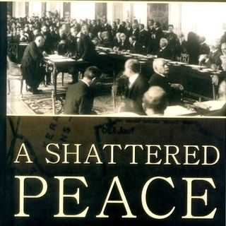 World War I and A Shattered Peace!