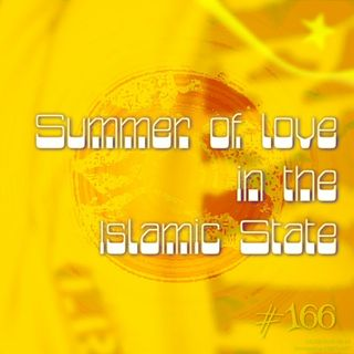Summer of love in the Islamic State (#166)