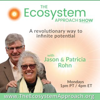 Real Help with the Corona Virus with The Ecosystem Approach-Special Guests Jason and Patricia Rohn!
