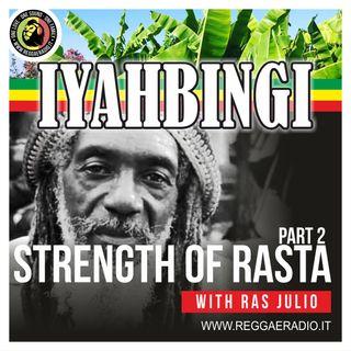 IYAHBINGI - Pt.07- S.11 -  Strength of Rasta Part 2