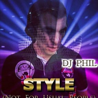 STYLE (NOT FOR USUAL PEOPLE) - DJ PHIL
