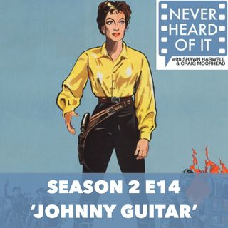 Season 2 Ep 14 - 'Johnny Guitar'