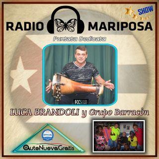 "84esima Puntata di Radio Mariposa Show: ""Luca Brandoli Y Grupo Barracòn"""