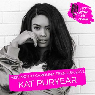 Miss North Carolina Teen USA 2012 Kat Puryear - Being a Dallas Cowboy Cheeleader and Having the Courage to Put Everything on the Line to Pur