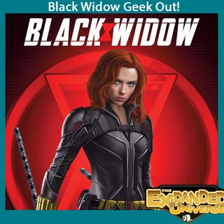 """EXPANDED UNIVERSE 17: """"Black Widow"""""""