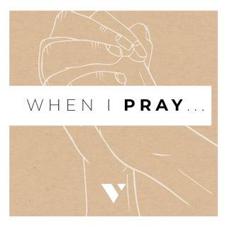When You Pray
