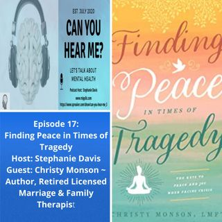 Episode 17 Finding Peace in Times of Tragedy