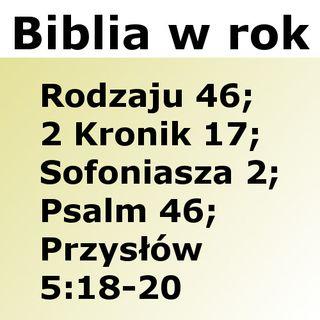 046 - Rodzaju 46, 2 Kronik 17, Sofoniasza 2, Psalm 46, Przysłów 5:18-20