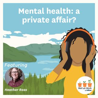 Mental health: a private affair? ft. Heather Ross