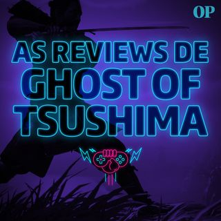 #24 - Reviews de Ghost of Tsushima, Anime de Dragon's Dogma, Jogos de PS4 mais baratos e xCloud chegando no Game Pass