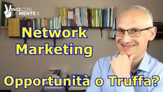 Network Marketing Opportunità o Truffa