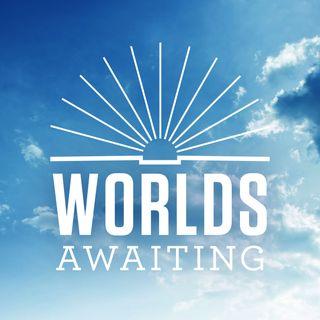 Worlds Awaiting