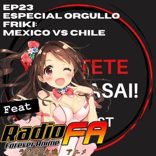 Ep 23: Especial Orgullo Friki.  México & Chile feat. Radio Forever Anime