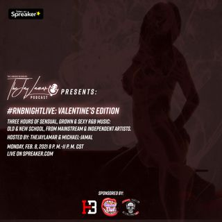 #RnBNightLive Valentine's 2021 Edition   The JayLamar Podcast; Y4, S10, E6