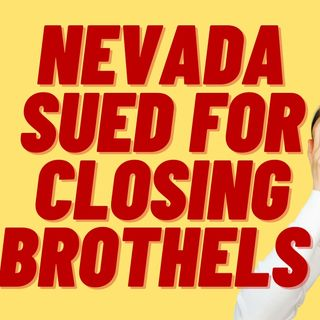 NEVADA SUED BY SEX WORKER OVER CLOSED BROTHELS