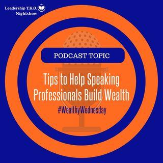 Wealthy Wednesday - 10 Tips To Help Speakers Build Wealth | Lakeisha McKnight