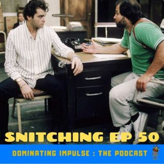 Snitching Ep 50