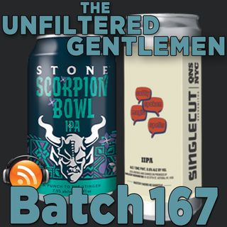 Batch167: Stone Scorpion Bowl IPA & SingleCut Beersmiths Softly Spoken Magic Words