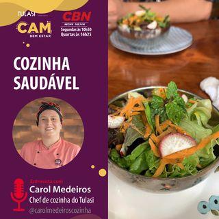 Cozinha saudável (entrevista com Carol Medeiros)