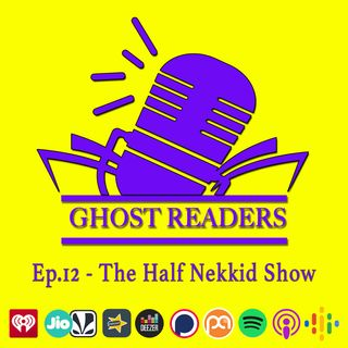 Episode 12 - The Half Nekkid Show