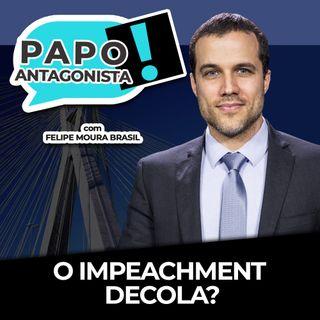 O IMPEACHMENT DECOLA? - Papo Antagonista com Felipe Moura Brasil, Diogo Mainardi e Helena Mader