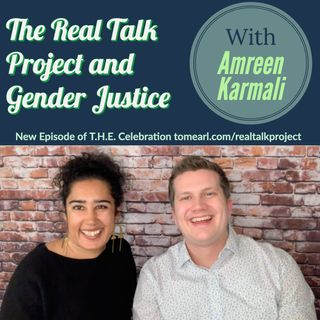 The Real Talk Project and Gender Justice With Amreen Karmali