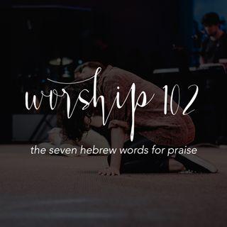 Worship 102: The Seven Hebrew Words for Praise - Pr Andy Yeoh & Yap Ken-ji