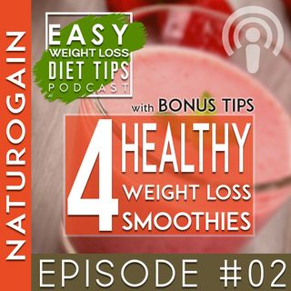 Healthy Weight Loss Smoothies [Recipes]   Ep 2 Podcast