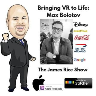 Episode 45: Bringing VR to Life: Max Bolotov